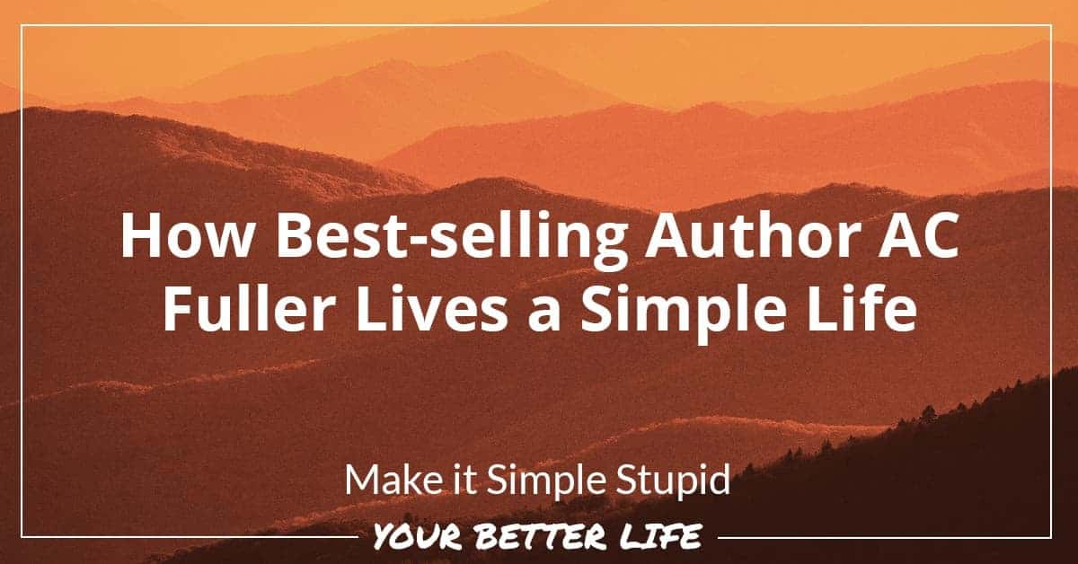 E2: How Best-selling Author AC Fuller Lives A Simple Life