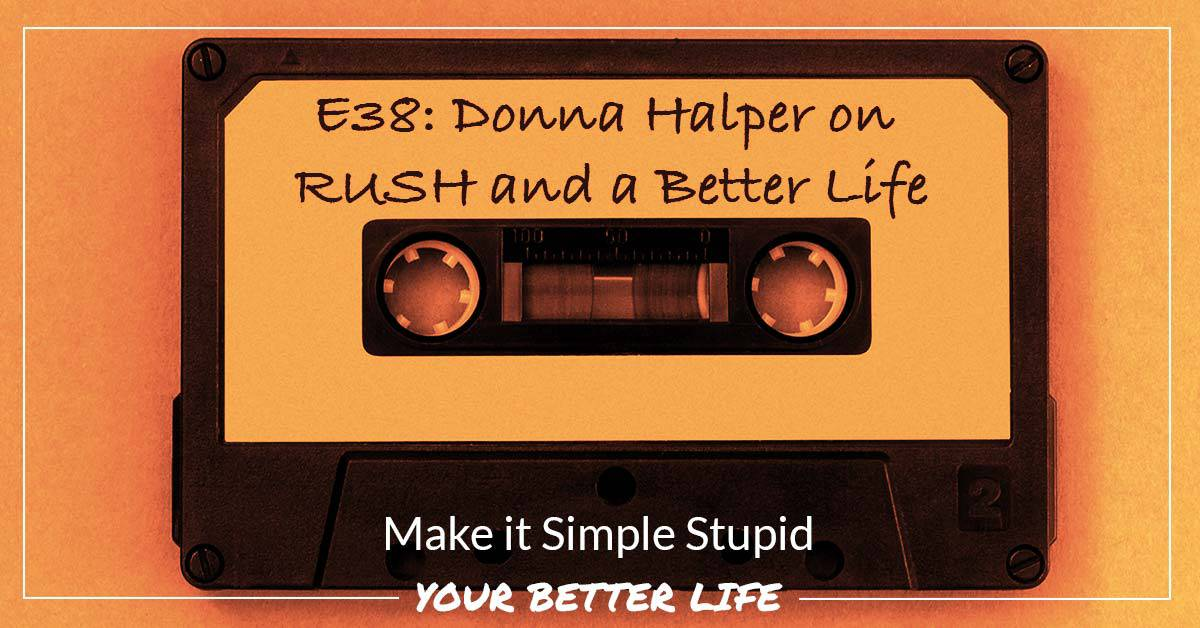 E38: Donna Halper On Rush And A Better Life