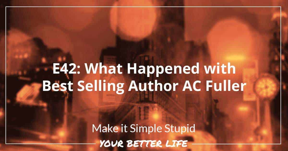 E42: What Happened With Best Selling Author AC Fuller