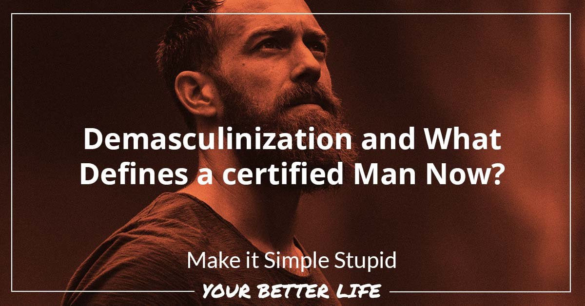 E54: Demasculinization And What Defines A Certified Man Now?