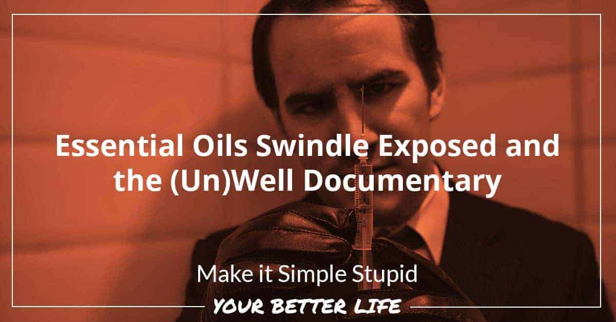 E58: Essential Oils Swindle Exposed And The (Un)Well Documentary