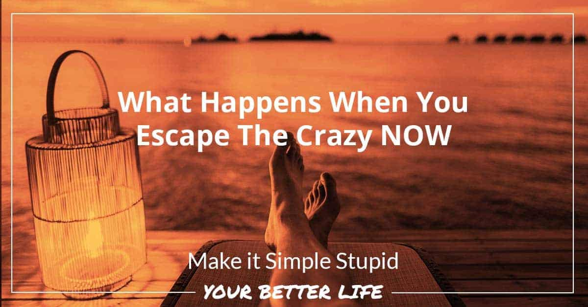 E63: What Happens When You Escape The Crazy NOW