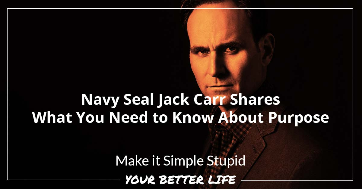 E69: Navy Seal Jack Carr Shares What You Need To Know About Purpose