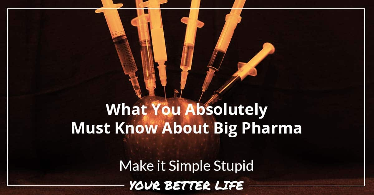 E70: What You Absolutely Must Know About Big Pharma