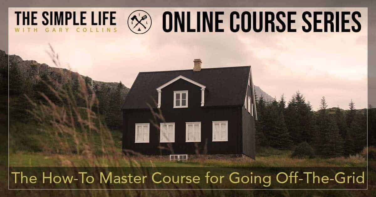The How-To Master Course for Going Off-The-Grid