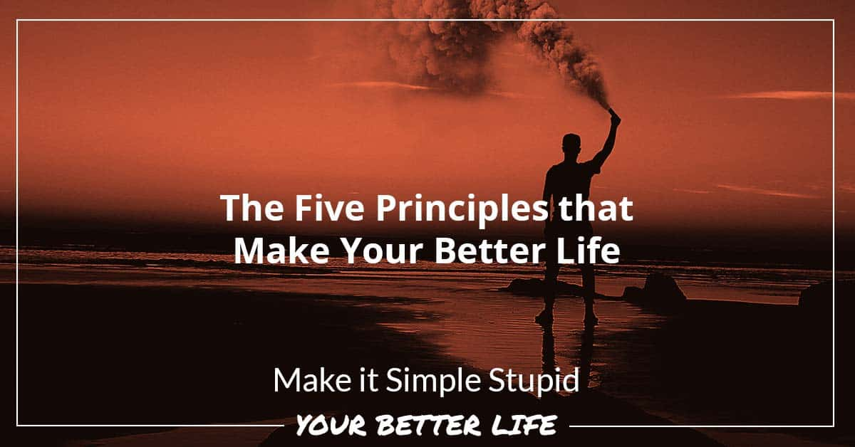 E72: The Five Principles ThatMake Your Better Life