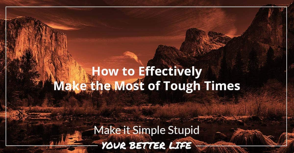 E47 How To Effectively Make The Most Of Tough Times