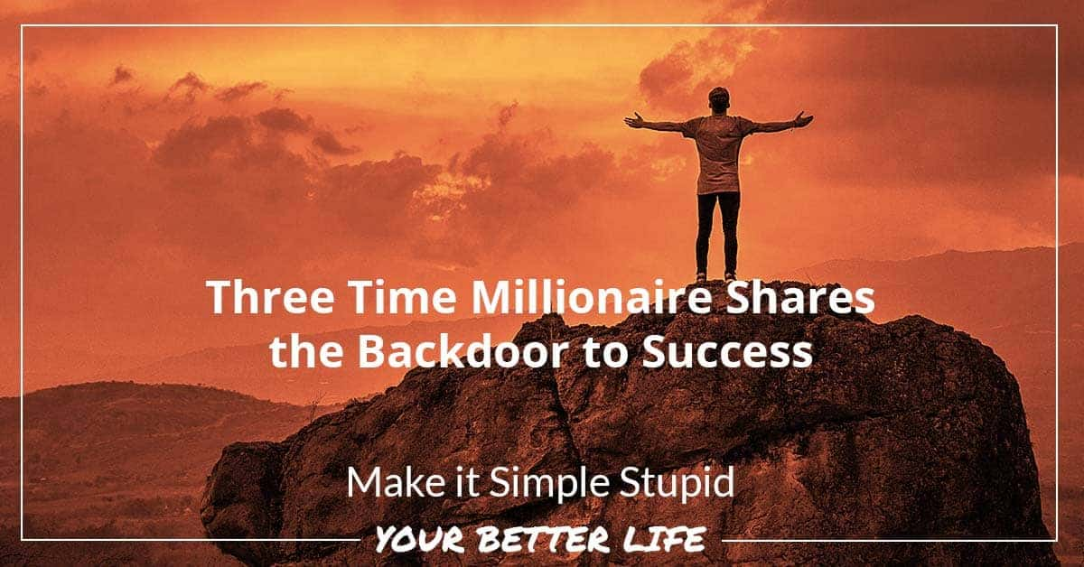 E76: Three Time Millionaire Shares The Backdoor To Success