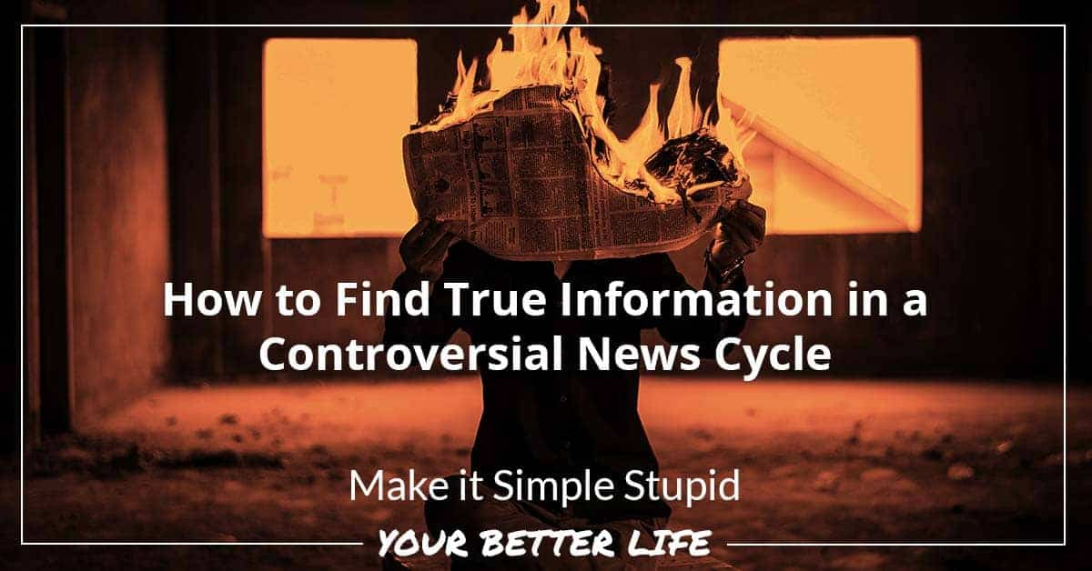 E78: How To Find True Information In A Controversial News Cycle