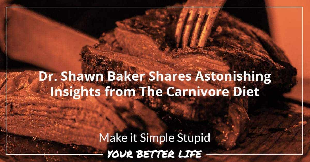 E80: Dr. Shawn Baker Shares Astonishing Insights From The Carnivore Diet